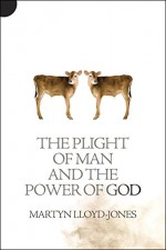 Plight of Man and the Power of God, The