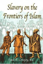 Slavery on the Frontiers of Islam