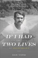 If I Had Two Lives The Extraordinary Li