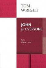 John for Everyone (Part 2) (Chp 11-21)