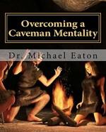 Overcoming a Caveman Mentality