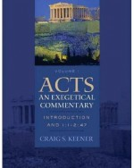 Acts (An Exegetical Commentary) (Vol 1)
