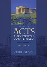 Acts (An Exegetical Commentary) (Vol 4)