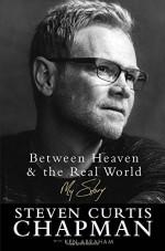 Between Heaven & the Real World (Chapmen