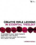 Creative Bible Lessons in Essential Theo