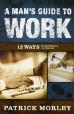 Man's Guide to Work, A