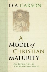 Model of Christian Maturity (2 Cor 10-13