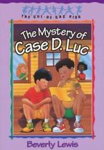 Mystery of Case D. Luc (Cul de Sac Kids