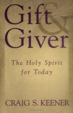 Gift and Giver- The Holy Spirit for Toda