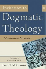Invitation to Dogmatic Theology