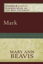 Mark (Paideia- Commentaries on the NT)