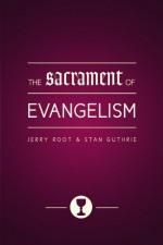 Sacrament of Evangelism, The