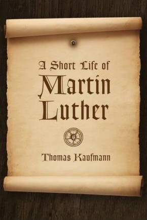 Short Life of Martin Luther, A