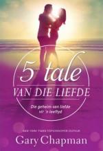 5 Tale van die Liefde