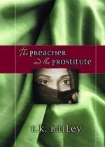 Preacher and the Prostitute, A