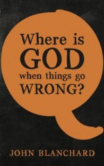 Where Is God When Things Go Wrong2