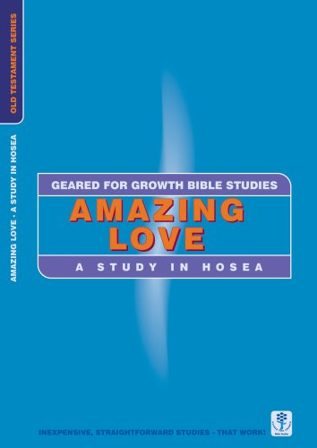 Amazing Love (Hosea) Geared for Growth
