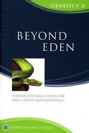 Beyond Eden (Genesis 1-11) New Format