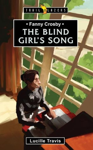 Blind Girl's Song, The (Fanny Crosby)