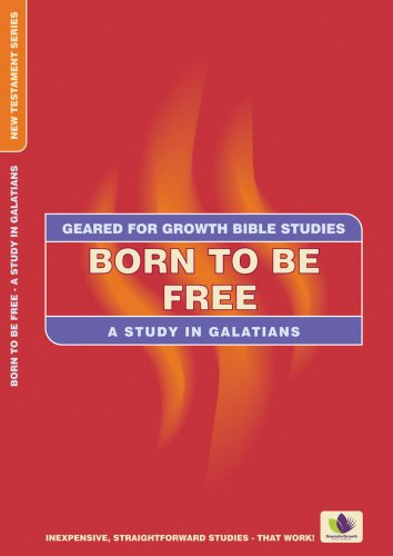 Born to be Free (Galatians) Geared for G