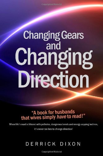 Changing Gears and Changing Direction