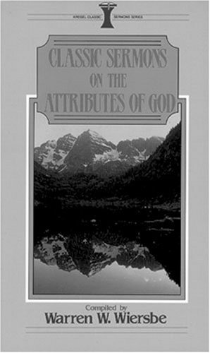 Classic Sermons on the Attributes of God