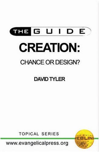 Creation - Chance or Design (the Guide)