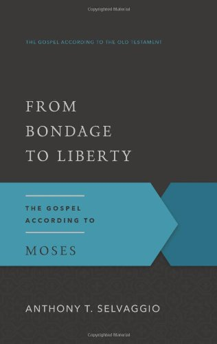 From Bondage to Liberty (Moses)