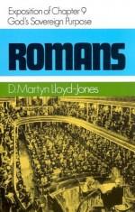 God's Sovereign Purpose (Romans 9)