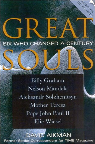 Great Souls - Six Who Changed a Century