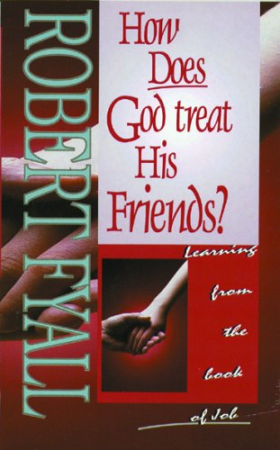 How Does God Treat His Friends (Job)
