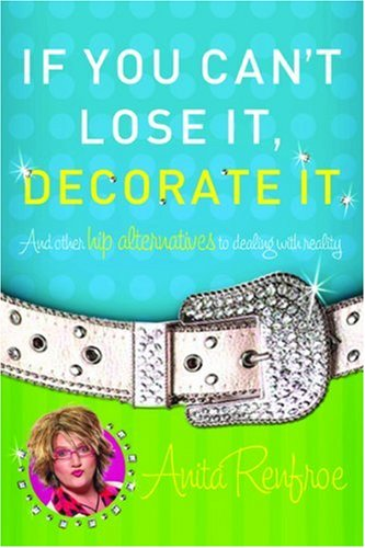 If You Can't Lose It, Decorate It