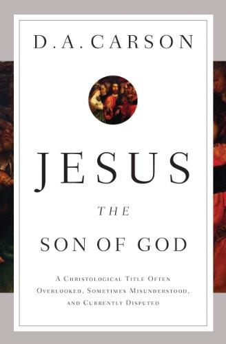 Jesus the Son of God (Carson)