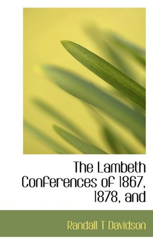 Lambeth Conferences 1867-1998, The