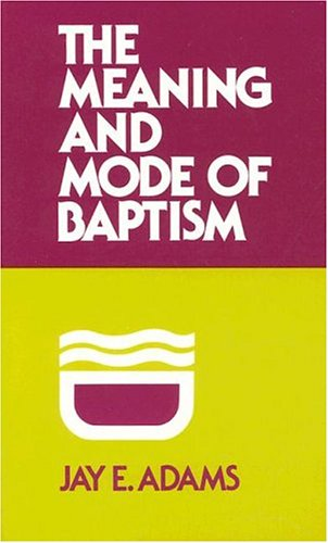 Meaning and Mode of Baptism, The