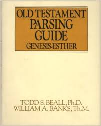 Old Testament Parsing Guide Genesis--Esther