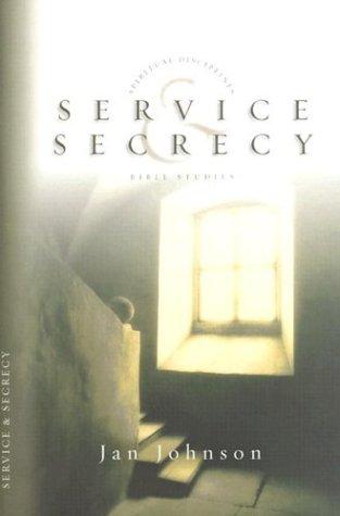 Service and Secrecy (Spiritual Disciplines Bible Studies)