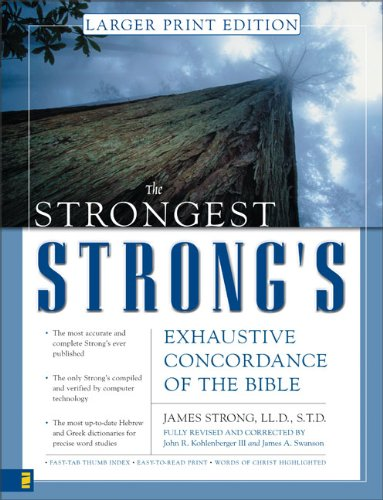 Strongest Strong's Exhaustive Concordance of the Bible Larger Print Edition
