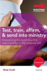 Test, Train, Affirm & Send into Ministry