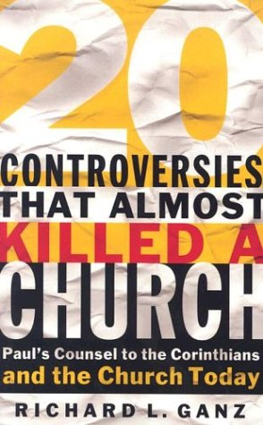 Twenty Controversies That Almost Killed a Church