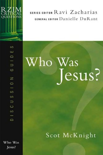Who Was Jesus (RZIM Critical Questions Discussion Guides)