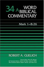 Word Biblical Commentary Vol. 34a, Mark 1-8